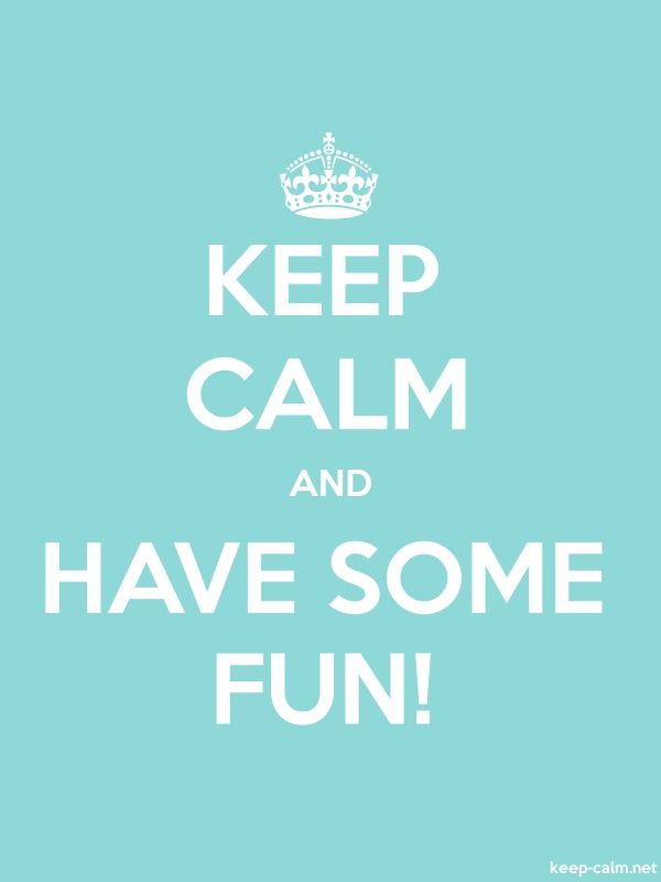 KEEP CALM AND HAVE SOME FUN! - white/lightblue - Default (600x800)