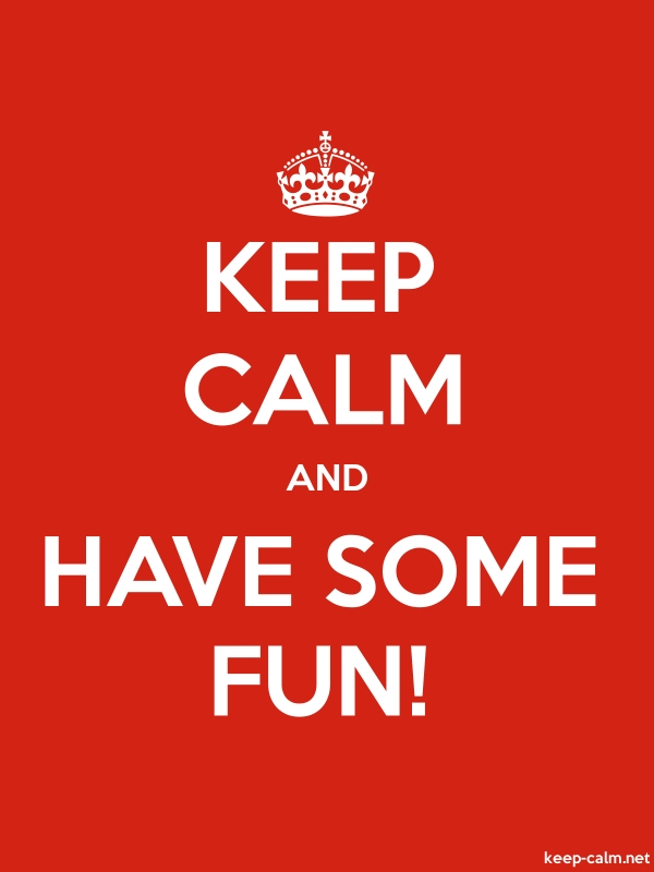 KEEP CALM AND HAVE SOME FUN! - white/red - Default (600x800)