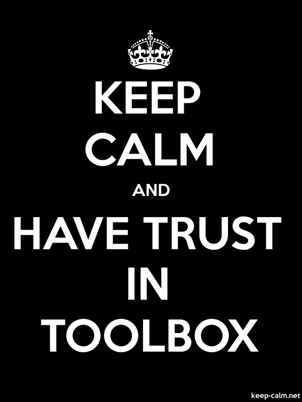 KEEP CALM AND HAVE TRUST IN TOOLBOX - white/black - Default (600x800)