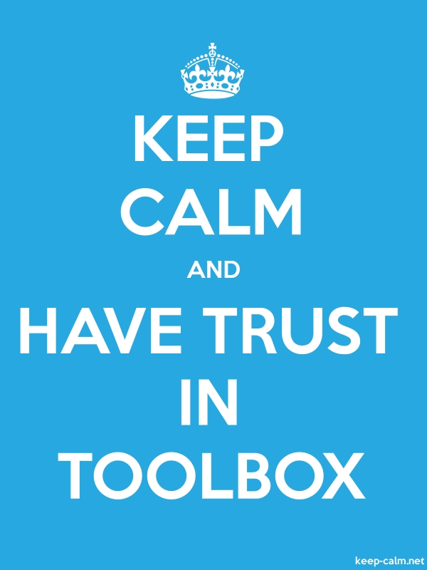 KEEP CALM AND HAVE TRUST IN TOOLBOX - white/blue - Default (600x800)