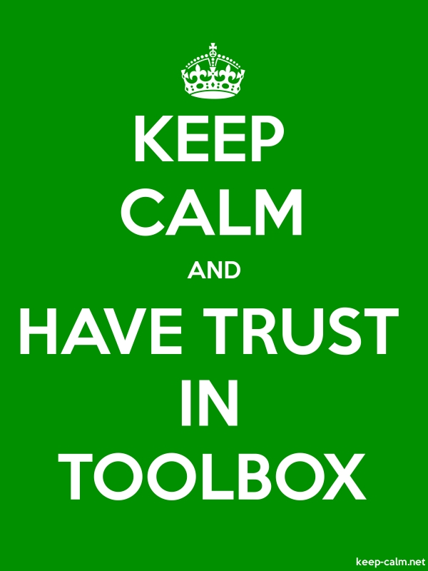 KEEP CALM AND HAVE TRUST IN TOOLBOX - white/green - Default (600x800)