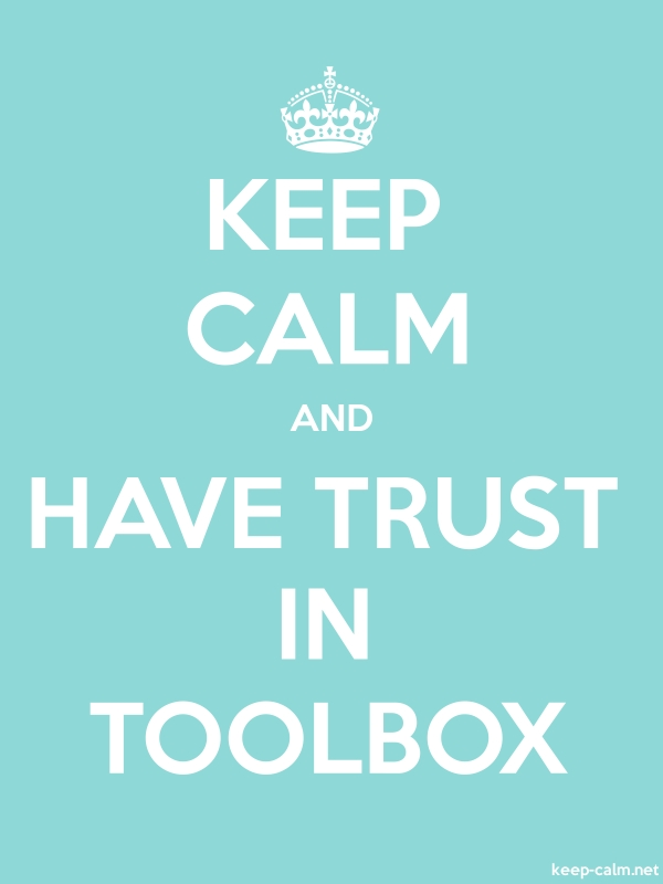 KEEP CALM AND HAVE TRUST IN TOOLBOX - white/lightblue - Default (600x800)