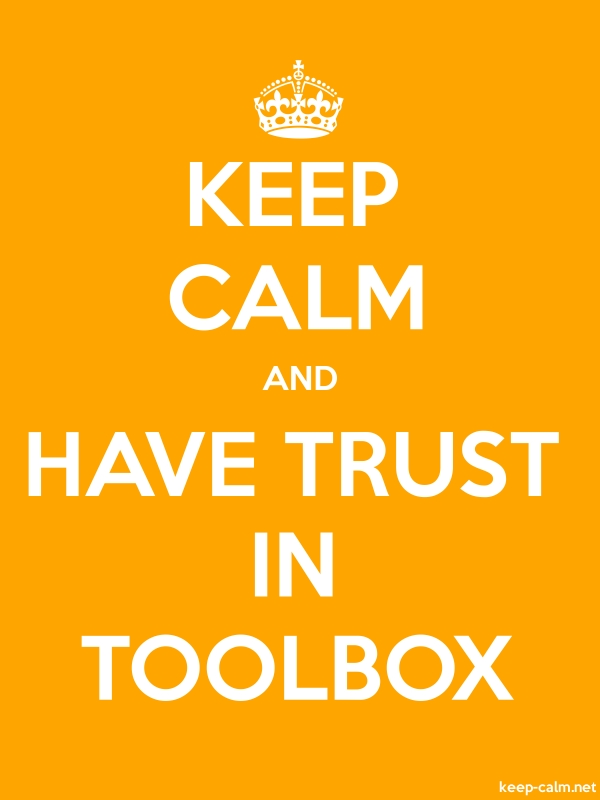 KEEP CALM AND HAVE TRUST IN TOOLBOX - white/orange - Default (600x800)