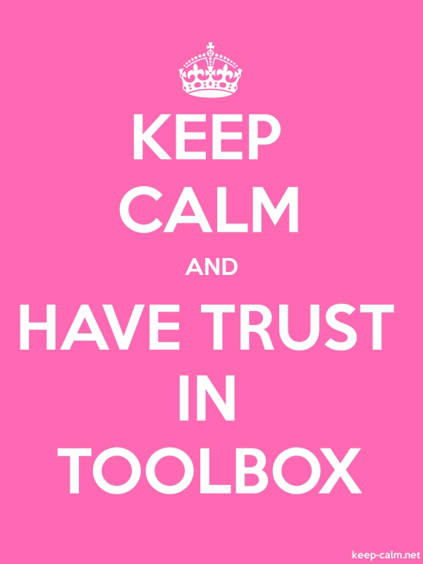 KEEP CALM AND HAVE TRUST IN TOOLBOX - white/pink - Default (600x800)