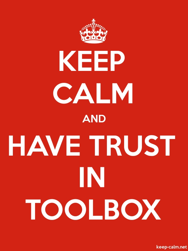 KEEP CALM AND HAVE TRUST IN TOOLBOX - white/red - Default (600x800)