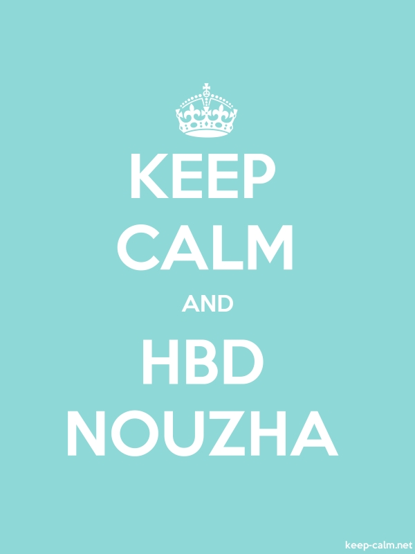 KEEP CALM AND HBD NOUZHA - white/lightblue - Default (600x800)