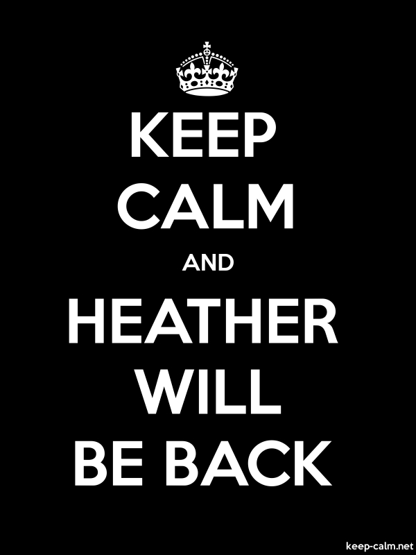 KEEP CALM AND HEATHER WILL BE BACK - white/black - Default (600x800)