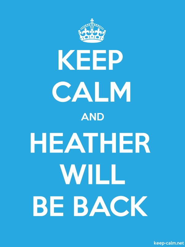 KEEP CALM AND HEATHER WILL BE BACK - white/blue - Default (600x800)