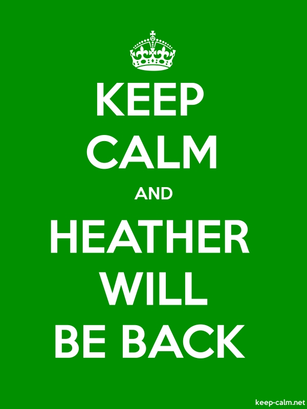 KEEP CALM AND HEATHER WILL BE BACK - white/green - Default (600x800)