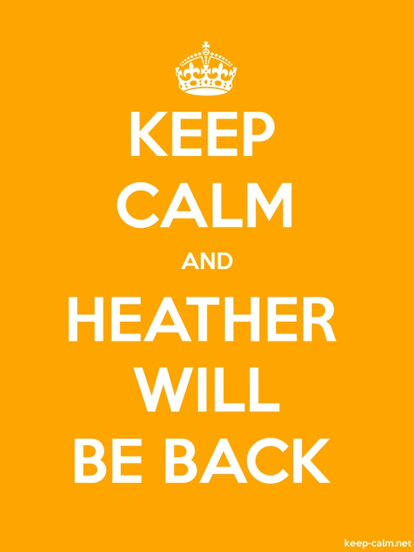 KEEP CALM AND HEATHER WILL BE BACK - white/orange - Default (600x800)