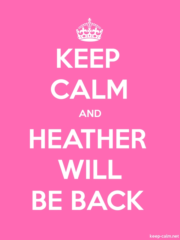 KEEP CALM AND HEATHER WILL BE BACK - white/pink - Default (600x800)