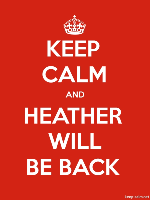 KEEP CALM AND HEATHER WILL BE BACK - white/red - Default (600x800)
