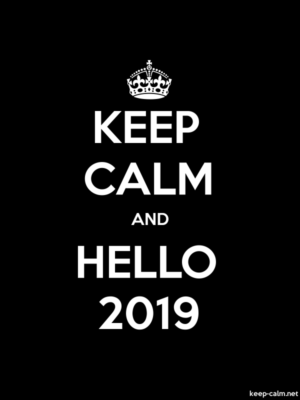 KEEP CALM AND HELLO 2019 - white/black - Default (600x800)