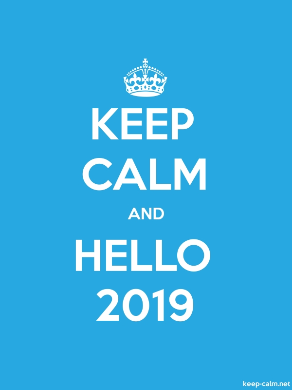 KEEP CALM AND HELLO 2019 - white/blue - Default (600x800)