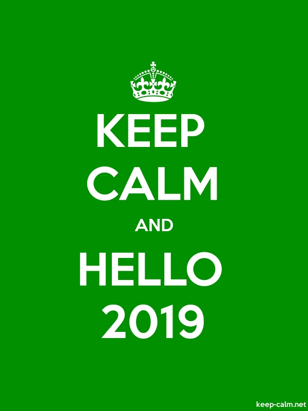 KEEP CALM AND HELLO 2019 - white/green - Default (600x800)