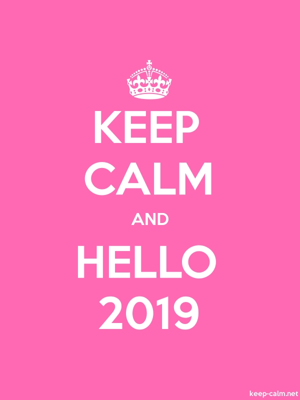 KEEP CALM AND HELLO 2019 - white/pink - Default (600x800)