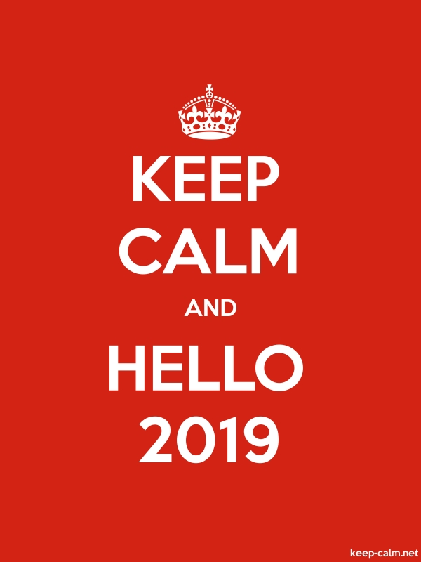 KEEP CALM AND HELLO 2019 - white/red - Default (600x800)