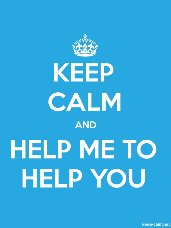 KEEP CALM AND HELP ME TO HELP YOU - white/blue - Default (600x800)