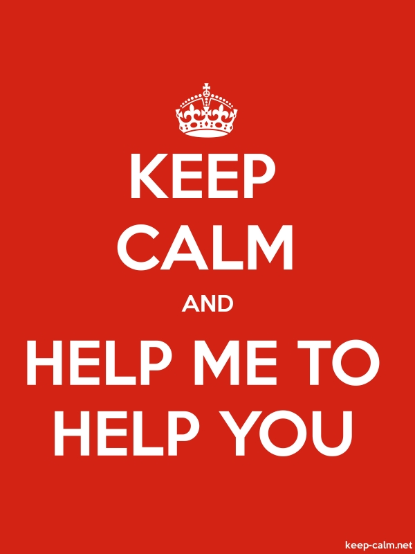 KEEP CALM AND HELP ME TO HELP YOU - white/red - Default (600x800)