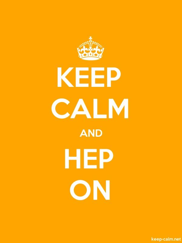 KEEP CALM AND HEP ON - white/orange - Default (600x800)