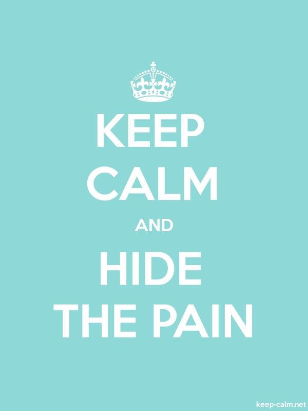 KEEP CALM AND HIDE THE PAIN - white/lightblue - Default (600x800)