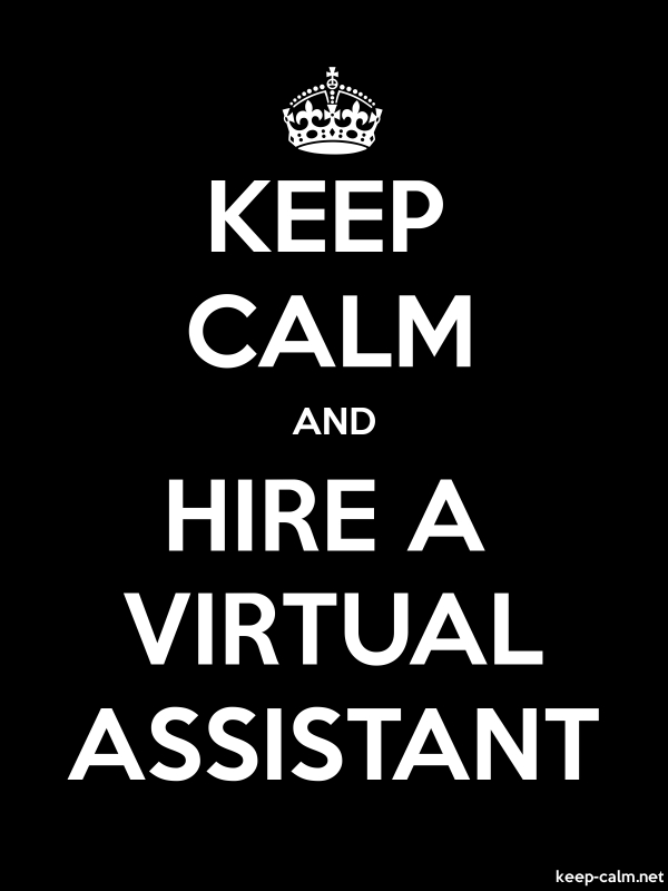 KEEP CALM AND HIRE A VIRTUAL ASSISTANT - white/black - Default (600x800)