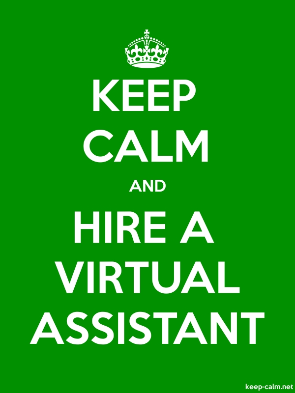KEEP CALM AND HIRE A VIRTUAL ASSISTANT - white/green - Default (600x800)