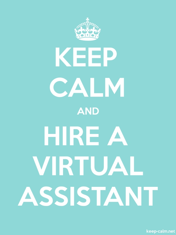 KEEP CALM AND HIRE A VIRTUAL ASSISTANT - white/lightblue - Default (600x800)