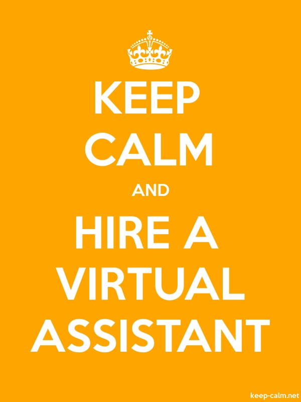KEEP CALM AND HIRE A VIRTUAL ASSISTANT - white/orange - Default (600x800)