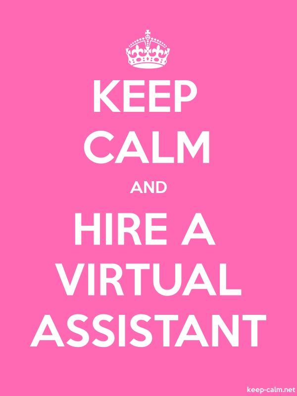 KEEP CALM AND HIRE A VIRTUAL ASSISTANT - white/pink - Default (600x800)