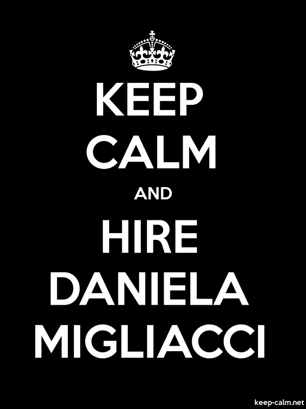 KEEP CALM AND HIRE DANIELA MIGLIACCI - white/black - Default (600x800)