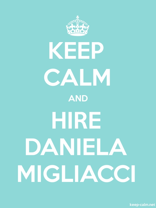 KEEP CALM AND HIRE DANIELA MIGLIACCI - white/lightblue - Default (600x800)