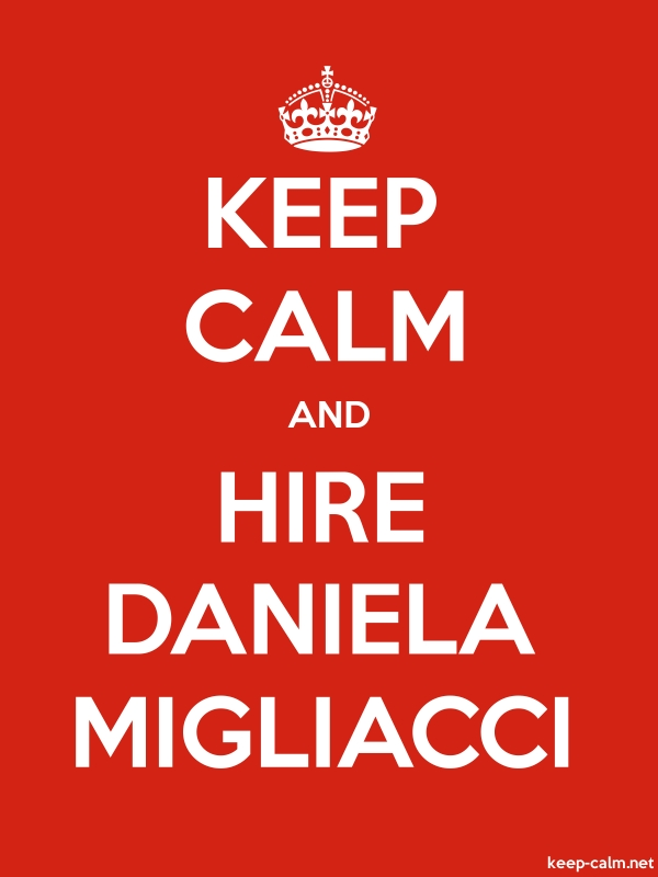 KEEP CALM AND HIRE DANIELA MIGLIACCI - white/red - Default (600x800)