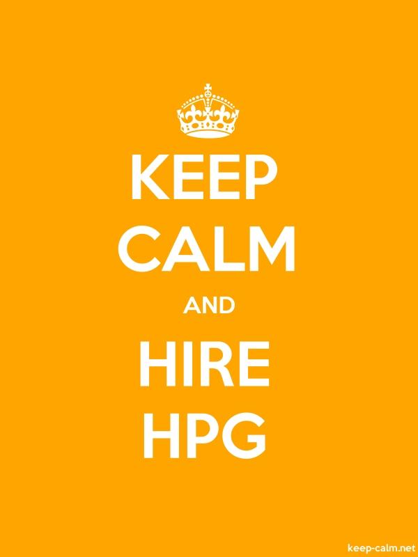 KEEP CALM AND HIRE HPG - white/orange - Default (600x800)