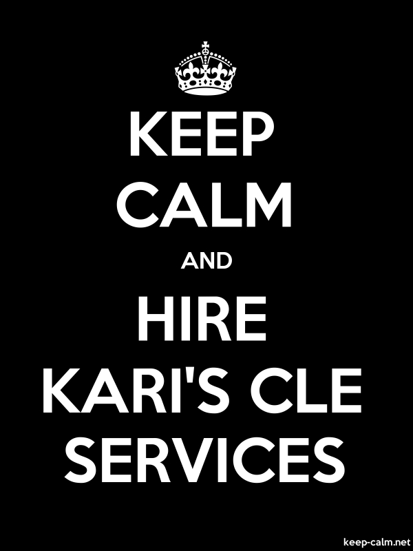 KEEP CALM AND HIRE KARI'S CLE SERVICES - white/black - Default (600x800)