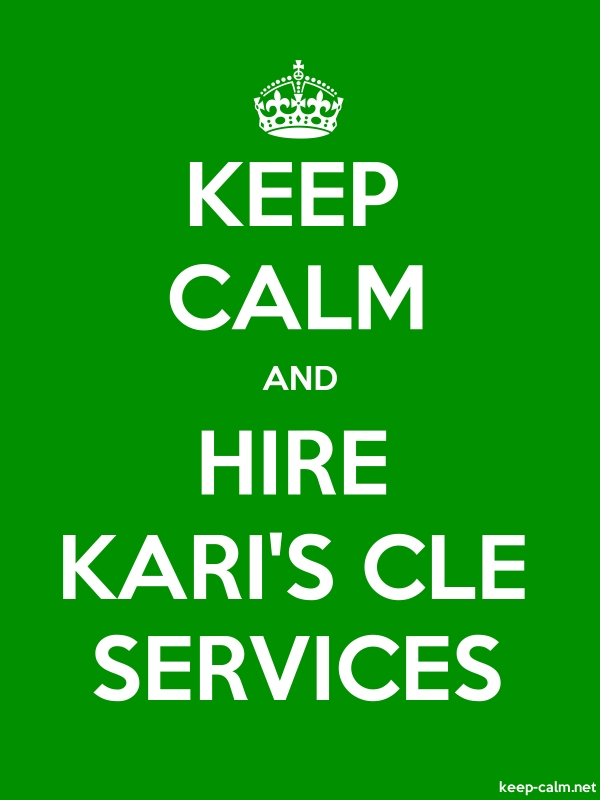 KEEP CALM AND HIRE KARI'S CLE SERVICES - white/green - Default (600x800)