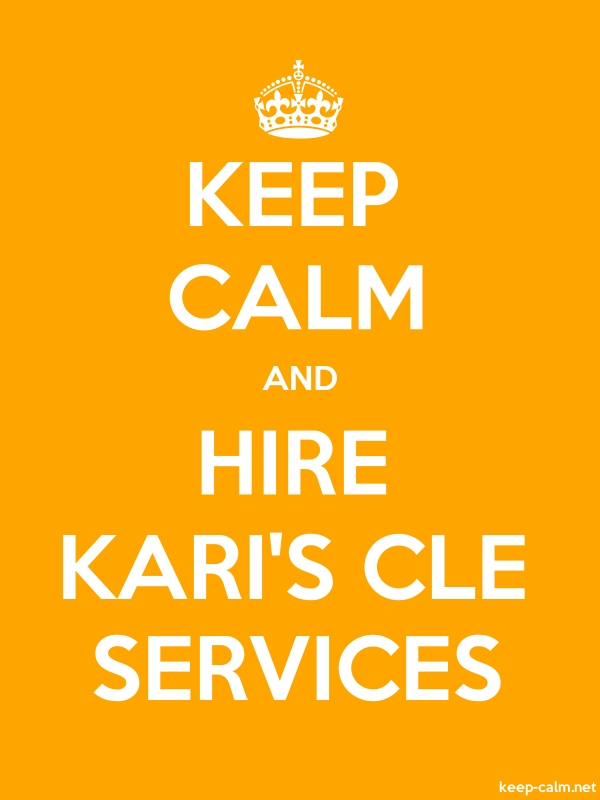 KEEP CALM AND HIRE KARI'S CLE SERVICES - white/orange - Default (600x800)