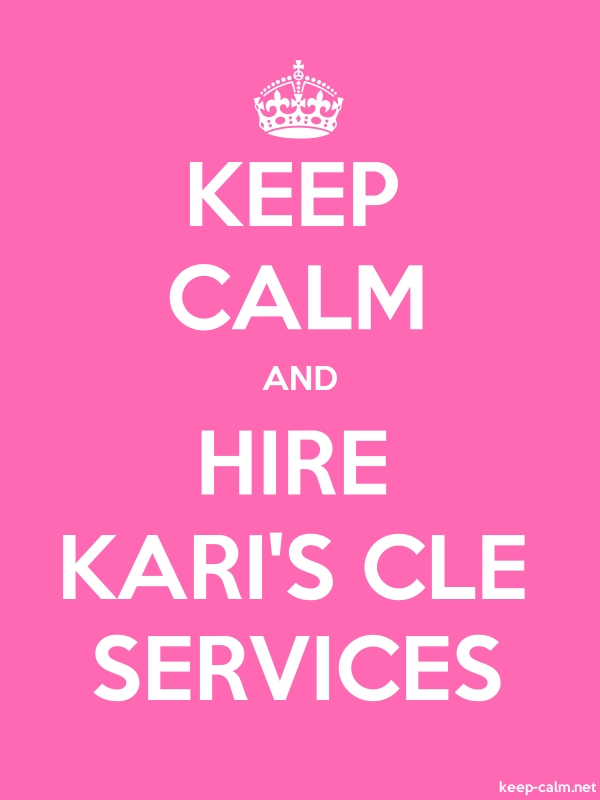 KEEP CALM AND HIRE KARI'S CLE SERVICES - white/pink - Default (600x800)