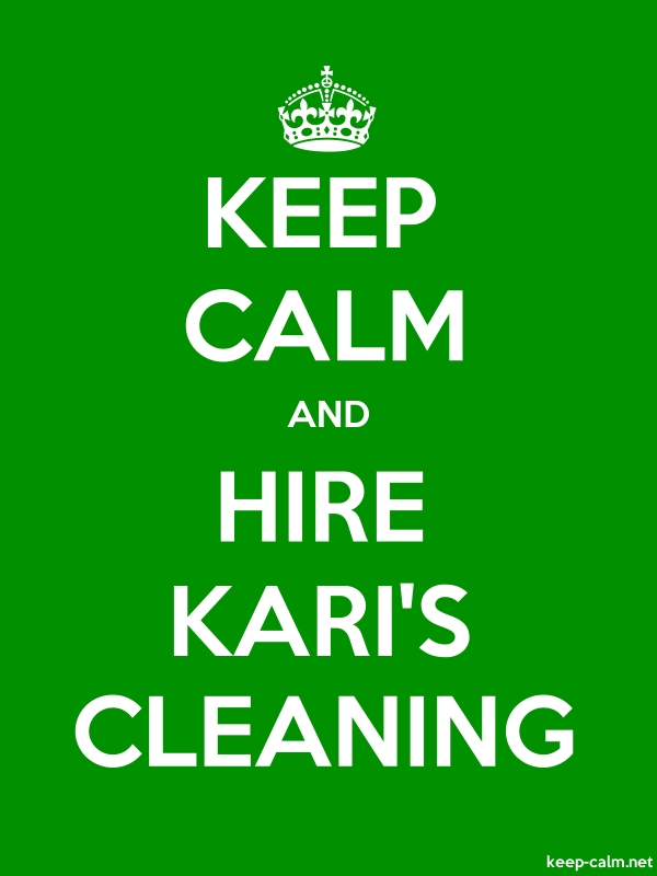 KEEP CALM AND HIRE KARI'S CLEANING - white/green - Default (600x800)