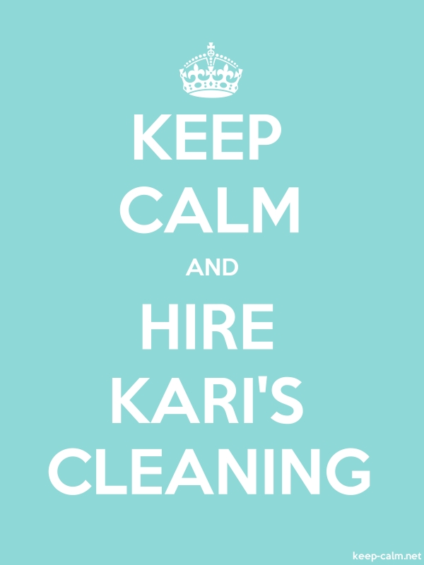 KEEP CALM AND HIRE KARI'S CLEANING - white/lightblue - Default (600x800)