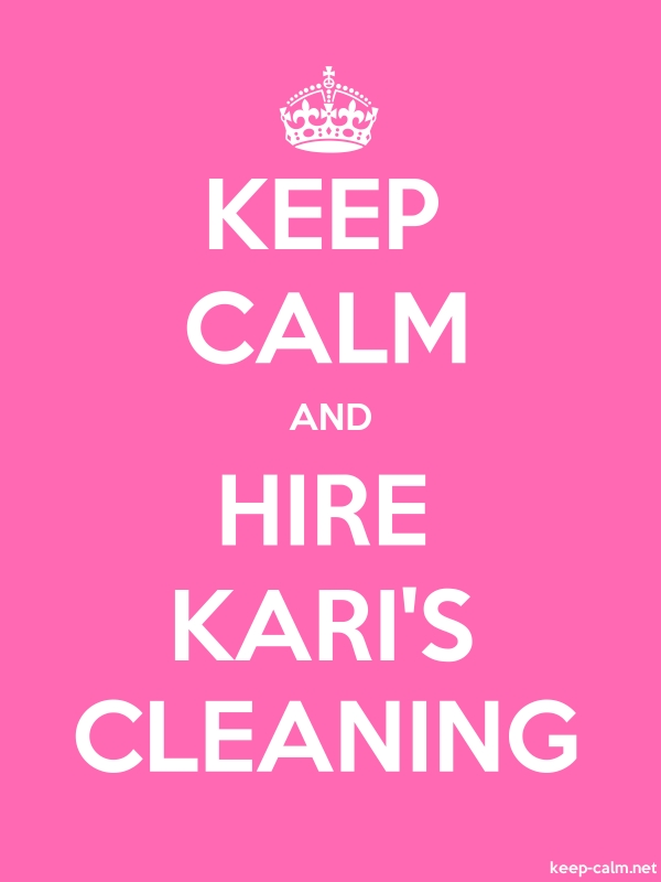 KEEP CALM AND HIRE KARI'S CLEANING - white/pink - Default (600x800)