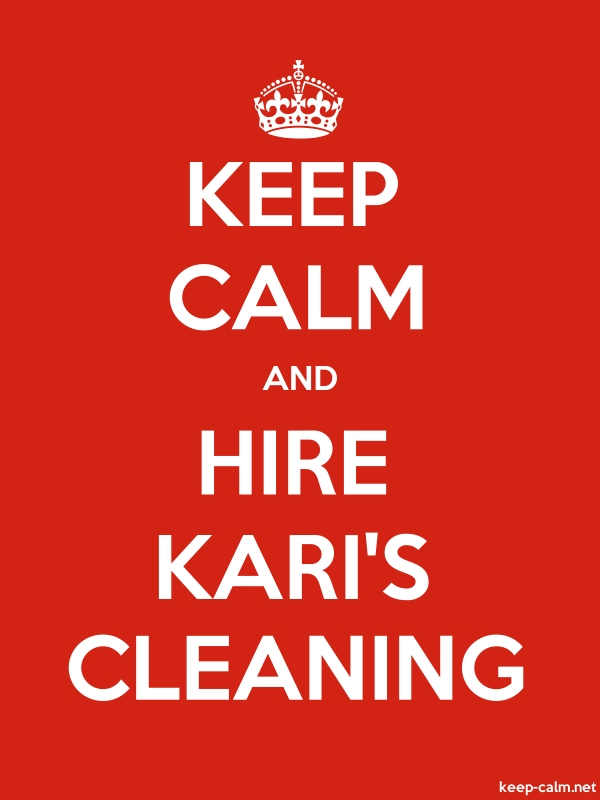 KEEP CALM AND HIRE KARI'S CLEANING - white/red - Default (600x800)