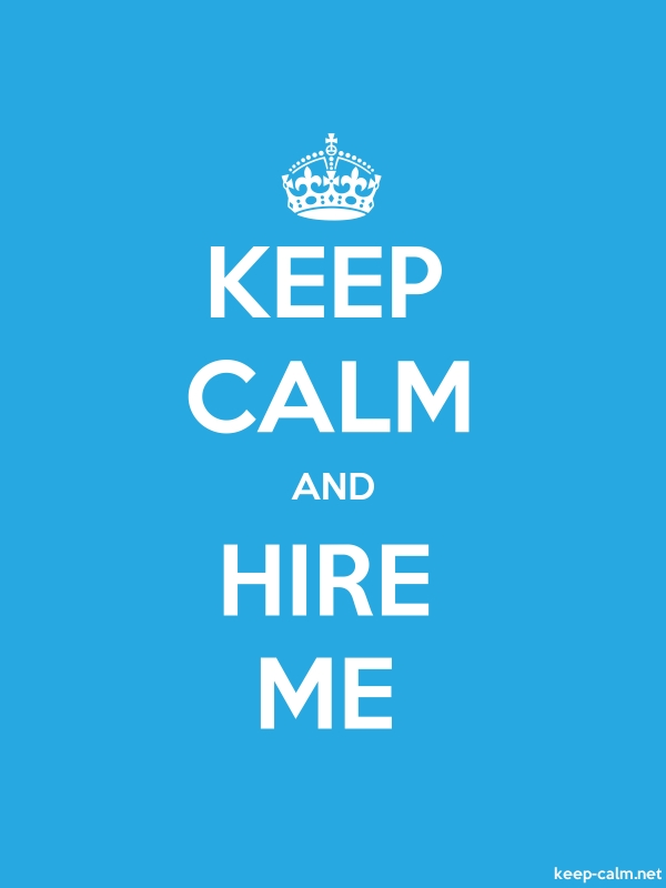KEEP CALM AND HIRE ME - white/blue - Default (600x800)