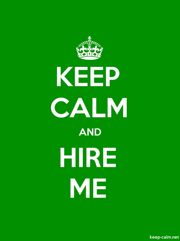 KEEP CALM AND HIRE ME - white/green - Default (600x800)