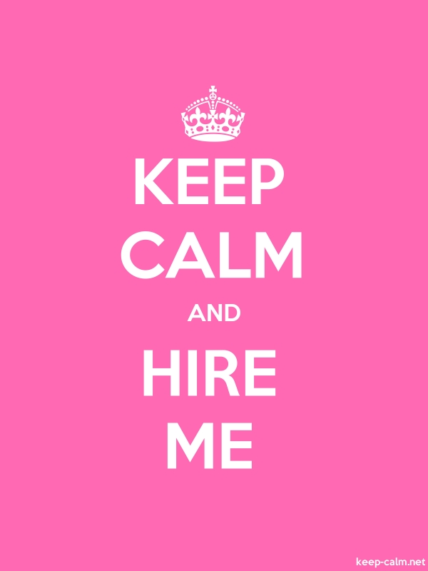 KEEP CALM AND HIRE ME - white/pink - Default (600x800)