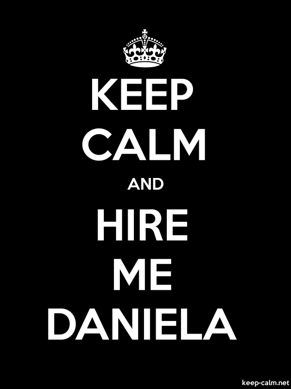 KEEP CALM AND HIRE ME DANIELA - white/black - Default (600x800)