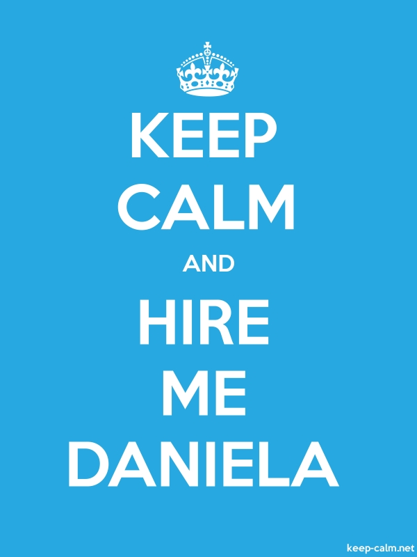 KEEP CALM AND HIRE ME DANIELA - white/blue - Default (600x800)