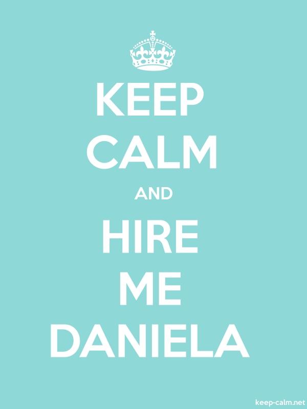 KEEP CALM AND HIRE ME DANIELA - white/lightblue - Default (600x800)