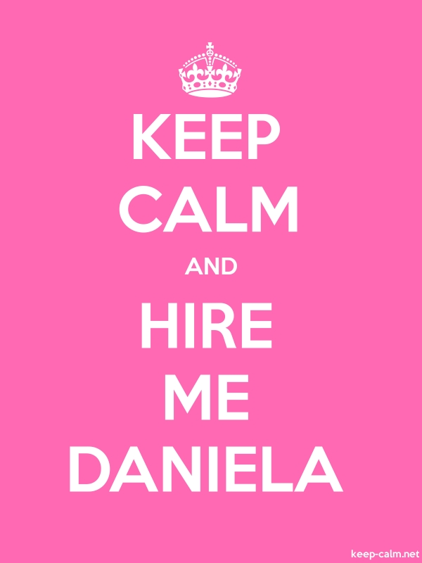 KEEP CALM AND HIRE ME DANIELA - white/pink - Default (600x800)