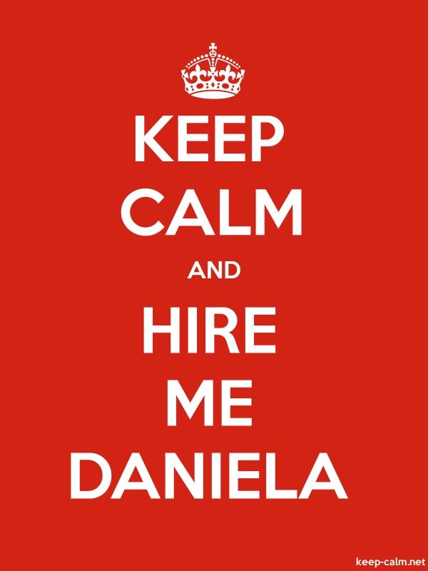 KEEP CALM AND HIRE ME DANIELA - white/red - Default (600x800)